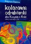 Podleśna Małgorzata - Kolorowe odrabianki dla Krzysia i Anki. Zabawy matematyczne dla siedmiolatków