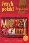 Łuczak Agnieszka, Prylińska Ewa - Między nami 3 Język polski Zeszyt ćwiczeń Część 2