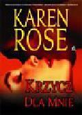 Rose Karen - Krzycz dla mnie