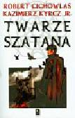 Cichowlas Robert, Kyrcz Kazimierz - Twarze szatana
