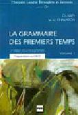 La grammaire des premiers temps 1 Podręcznik