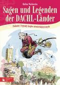 Wachowska Halina - Sagen und Legenden der DACHL-Länder. Podania i legendy krajów niemieckojęzycznych.