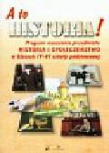 Czetwertyńska Grażyna, Gawin Dariusz, Jabłoński Sławomir i inni - A to historia 4-6 program nauczania