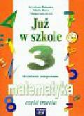 Bielenica Krystyna, Bura Maria, Kwil Małgorzata - Już w szkole 3 Matematyka Część 3