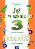 Bielenica Krystyna, Bura Maria, Kwil Małgorzata - Już w szkole 3 Matematyka Część 4
