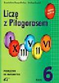 Durydiwka Stanisław, Łęski Stefan - Liczę z Pitagorasem 6 Podręcznik