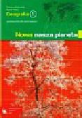 Majchrzak Tomasz, Wład Paweł - Nowa nasza planeta Geografia 1 Podręcznik. Gimnazjum