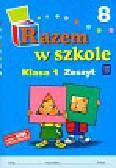 Brzózka Jolanta, Harmak Katarzyna, Izbińska Kamila i inni - Razem w szkole 1 Zeszyt 8