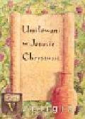 Religia 5 Umiłowani w Jezusie Chrystusie Podręcznik. Szkoła podstawowa