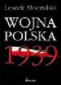 Moczulski Leszek - Wojna Polska 1939