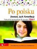 Malczewska Jolanta, Olech Joanna, Adrabińska-Pacuła Lucyna - Po polsku 1 Podręcznik Literatura, język, komunikacja. Gimnazjum