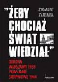 Zaremba Zygmunt - Żeby chociaż świat wiedział Obrona Warszawy 1939 Powstanie Sierpniowe 1944
