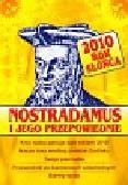 Nostradamus i jego przepowiednie 2010 Rok Słońca