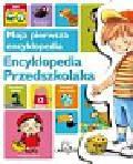 Moja pierwsza encyklopedia Encyklopedia Przedszkolaka