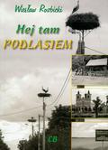 Rozbicki Wiesław - Hej tam Podlasiem