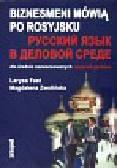 Fast Larysa, Zwolińska Magdalena - Biznesmeni mówią po rosyjsku dla średnio zaawansowanych + CD