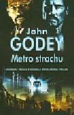 Godey John - Metro strachu