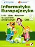 Kiałka Danuta, Kiałka Katarzyna - Informatyka Europejczyka Kształcenie zintegrowane Część 2 z płytą CD. Szkoła podstawowa