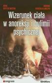 Brytek-Matera Anna, Rybicka-Klimczyk Adriana - Wizerunek ciała w anoreksji i bulimii psychicznej
