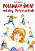 Kaliska Zofia - Połamany świat rodziny Połamackich
