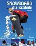 Kleh Cindy - Snowboard dla każdego. Poradnik
