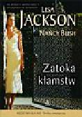 Jackson Lisa, Bush Nancy - Zatoka kłamstw