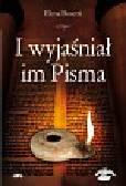Bosetti Elena - I wyjaśniał im Pisma. Komentarz do Ewangelii wg św. Łukasza
