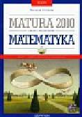 Orlińska Marzena - Testy Matura 2010 Matematyka z płytą CD. zakres rozszerzony