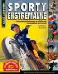 Bourassa Barbara C. - Sporty ekstremalne. Jak stać się mistrzem w ulubionej dyscyplinie sportowej