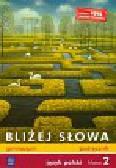 Bliżej słowa 2 Podręcznik Język polski