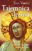Vanier Jean - Tajemnica Jezusa