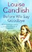 Candlish Louise - Before We Say Goodbye