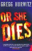 Hurwitz Gregg - Or She Dies