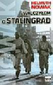 Nowak Helmuth - Walczyłem o Stalingrad