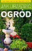Courtier Jane, Francis Alison R., McHoy Peter i inni - Jak urządzić ogród Praktyczny poradnik