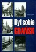 Tusk Donald, Duda Wojciech, Fortuna Grzegorz - Był sobie Gdańsk