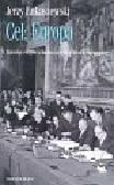 Łukaszewski Jerzy - Cel : Europa. Dziewięć esejów o budowniczych jedności europejskiej