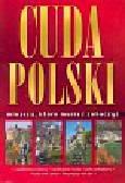 Glinka Tadeusz, Piasecki Marek, Szewczyk Robert, Sapała Marta - Cuda Polski. Miejsca, które musisz zobaczyć