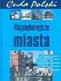 Glinka Tadeusz, Piasecki Marek - Cuda Polski. Najpiękniejsze miasta