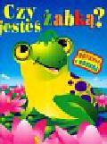 Krynicka Iwona - Czy jesteś żabką dotknij i poznaj