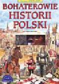 Maciej Leszczyński - Czy wiesz... kto to jest ? Bohaterowie historii Polski