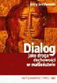Grzybowski Jerzy - Dialog jako droga duchowości w małżeństwie