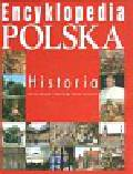 Banaszak Dariusz Biber Tomasz Leszczyński Maciej - Encyklopedia Polska Historia