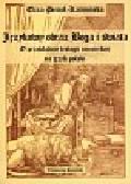 Pieciul-Karmińska Eliza - Językowy obraz Boga i świata