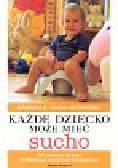 Haug-Schnabel Gabriele - Każde dziecko może mieć sucho. Jak nauczyć dziecko kontrolować czynności fizjologiczne