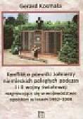 Kosmala Gerard - Konflikt o pomniki żołnierzy niemieckich poległych podczas I i II wojny światowej rozgrywający się w województwie opolskim w latach 1992-2004