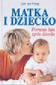 Vries J. - Matka i dziecko.Pierwsze lata (KDC)