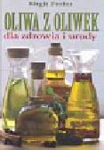 Frohn Birgit - Oliwa z oliwek dla zdrowia i urody