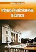 Narkowicz Liliana - Ordynacja Tyszkiewiczowska na Zatroczu