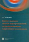 Bryła Jolanta - Rozwój i znaczenie reżimów międzynarodowych na przykładzie reżimu nieproliferacji broni jądrowej
